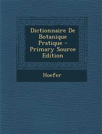Dictionnaire De Botanique Pratique
