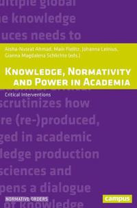 Knowledge, Normativity and Power in Academia