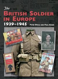 The British Soldier in Europe 1939-1945