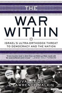 The War Within: Israel's Ultra-Orthodox Threat to Democracy and the Nation