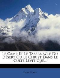 Le Camp Et Le Tabernacle Du Desert Ou Le Christ Dans Le Culte Levitique...