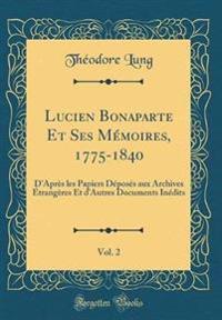 Lucien Bonaparte Et Ses Mémoires, 1775-1840, Vol. 2