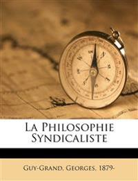 La philosophie syndicaliste