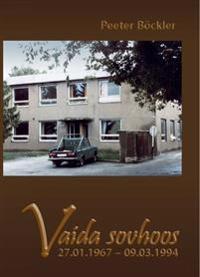 Vaida sovhoos 27.01.1967-09.03.1994