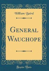 General Wauchope (Classic Reprint)