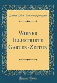 Wiener Illustrirte Garten-Zeitun (Classic Reprint)