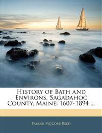 History of Bath and Environs, Sagadahoc County, Maine: 1607-1894 ...