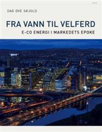 Fra vann til velferd - Dag Ove Skjold   Inprintwriters.org