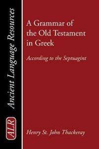 A Grammar of the Old Testament in Greek
