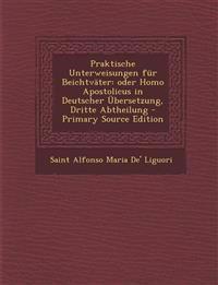Praktische Unterweisungen für Beichtväter: oder Homo Apostolicus in Deutscher Übersetzung, Dritte Abtheilung