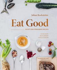 Eat Good : Kokboken som kan förändra världen