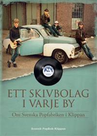 Ett skivbolag i varje by : om Svenska Popfabriken i Klippan
