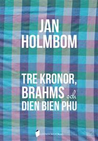 Tre Kronor, Brahms och Dien Bien Phu