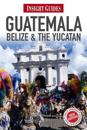 Insight Guides Guatemala, Belize and The Yucatan