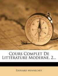 Cours Complet de Litterature Moderne, 2...