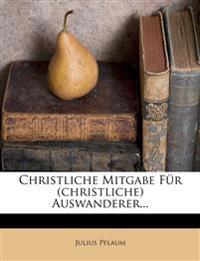 Christliche Mitgabe Für (christliche) Auswanderer...