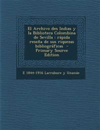 El Archivo des Indias y la Biblioteca Colombina de Sevilla : rápida reseña de sus riquezas bibliográficas