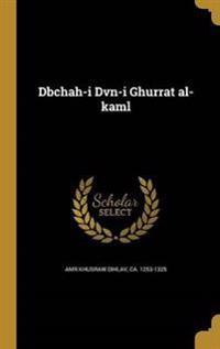 PER-DBCHAH-I DVN-I GHURRAT AL-
