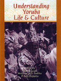 Understanding Yoruba Life and Culture