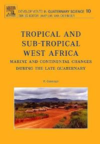 Tropical and sub-tropical West Africa - Marine and continental changes during the Late Quaternary