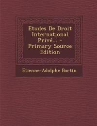 Etudes De Droit International Privé... - Primary Source Edition
