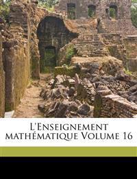 L'Enseignement mathématique Volume 16