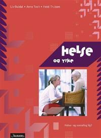 Helse og yrke - Liv Guldal, Anne Tveit, Heidi Trulsen pdf epub