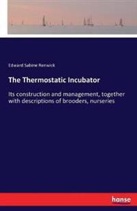 The Thermostatic Incubator