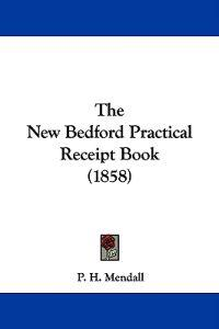 The New Bedford Practical Receipt Book (1858)