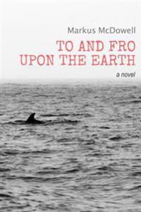 To and Fro Upon the Earth