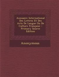 Annuaire International Des Lettres Et Des Arts De Langue Ou De Culture Française
