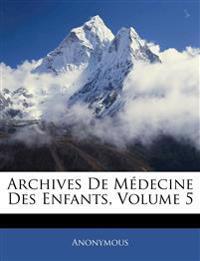 Archives De Médecine Des Enfants, Volume 5