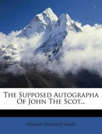 The Supposed Autographa Of John The Scot...
