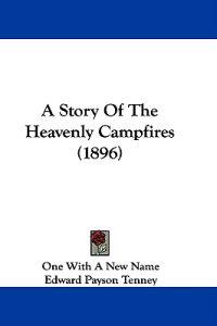 A Story of the Heavenly Campfires