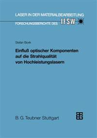 Einfluss Optischer Komponenten Auf Die Strahlqualität Von Hochleistungslasern
