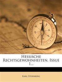 Hessische Rechtsgewohnheiten, Erstes Heft.