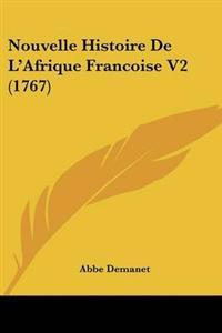 Nouvelle Histoire De L' Afrique Francoise