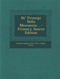 De' Principi Della Meccanica... - Primary Source Edition
