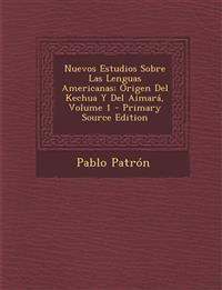 Nuevos Estudios Sobre Las Lenguas Americanas: Origen del Kechua y del Aimara, Volume 1 - Primary Source Edition