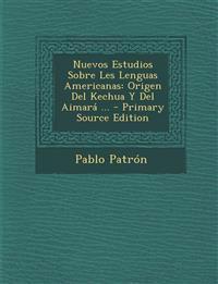 Nuevos Estudios Sobre Les Lenguas Americanas: Origen del Kechua y del Aimara ... - Primary Source Edition