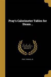 PRAYS CALORIMETER TABLES FOR S