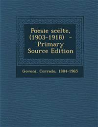 Poesie Scelte, (1903-1918) - Primary Source Edition