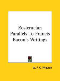 Rosicrucian Parallels to Francis Bacon's Writings