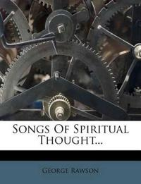 Songs Of Spiritual Thought...
