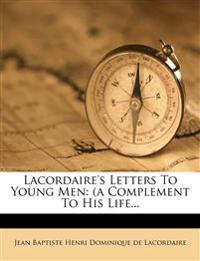 Lacordaire's Letters to Young Men: (A Complement to His Life...