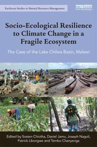 Socio-Ecological Resilience to Climate Change in a Fragile Ecosystem: The Case of the Lake Chilwa Basin, Malawi