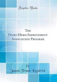 The Dairy-Herd-Improvement Association Program (Classic Reprint)