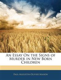 An Essay On the Signs of Murder in New Born Children