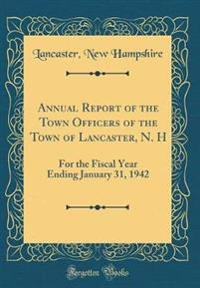 Annual Report of the Town Officers of the Town of Lancaster, N. H