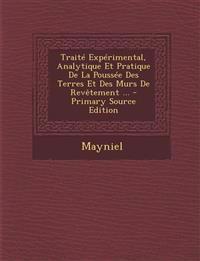 Traité Expérimental, Analytique Et Pratique De La Poussée Des Terres Et Des Murs De Revêtement ...